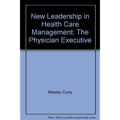 New Leadership in Health Care Management: The Physician Executive