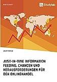 Just-in-Time Information Feeding. Chancen und Herausforderungen für den Onlinehandel