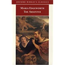 The Absentee (Oxford World's Classics) by Maria Edgeworth (2001-01-18)