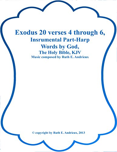 Exodus 20 verse 4 thru 6, Instrumental Part-Harp: 2nd Commandment (English Edition)