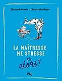 "Afficher ""La Maîtresse me stresse"""