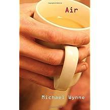 Air by Michael Wynne (2016-05-21)