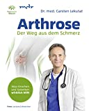Arthrose: Der Weg aus dem Schmerz - Was Knochen und Gelenken wirklich hilft