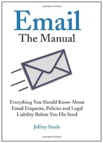 email-the-manual-everything-you-should-know-about-email-etiquette-policies-and-legal-liability-befor
