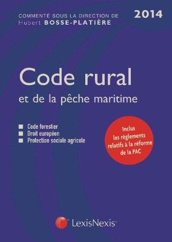 Code rural et de la pche maritime 2014 : Code forestier, Droit europen, Protection sociale