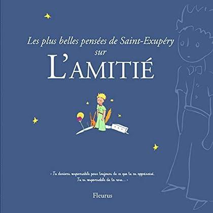 Les plus belles pensées d'Antoine de Saint-Exupéry sur l'amitié
