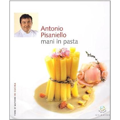 Antonio Pisaniello. Mani In Pasta