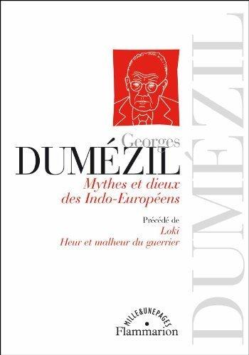 Mythes et dieux des Indo-Européens : Précédé de Loki ; Heur et malheur du guerrier de Dumézil. Georges (2011) Broché