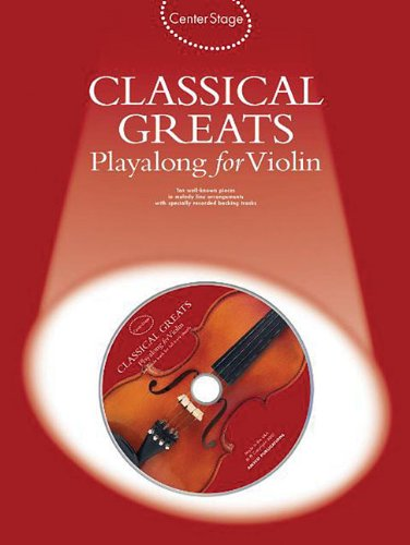 Classical Greats Playalong for Violin [With CD (Audio)] (Center Stage)