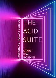 The Acid Suite: Science Fiction Anthology