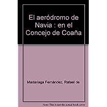 El aeródromo de Navia : en el Concejo de Coaña