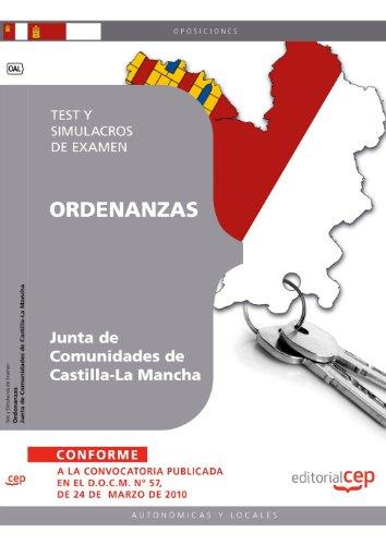Ordenanzas. Junta de Comunidades de Castilla-La Mancha Test y Simulacros de Examen (Colección 369) por Sin datos