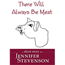 There Will Always Be Meat: A Short Story (English Edition)