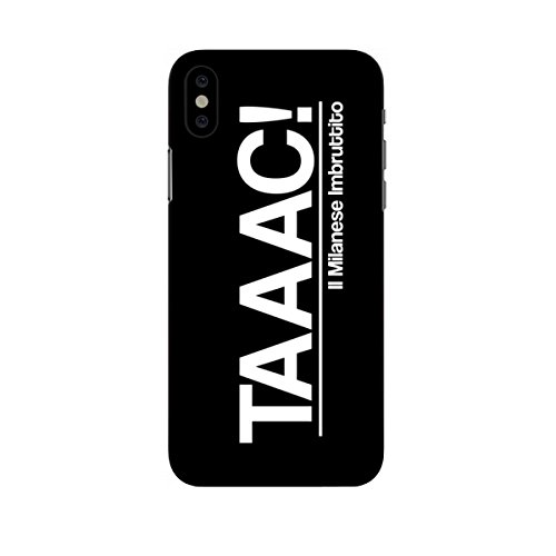 Il Milanese imbruttito. COVER IPHONE X: TAAAC...