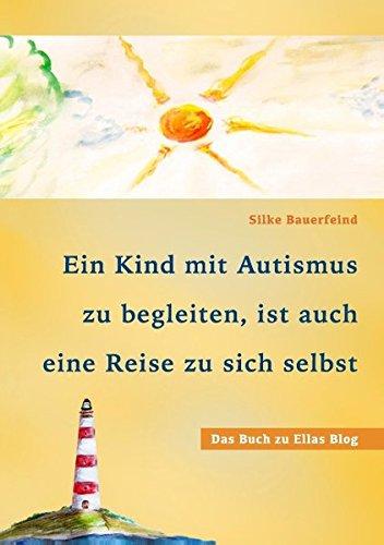 Ein Kind mit Autismus zu begleiten, ist auch eine Reise zu sich selbst: das Buch zu Ellas Blog