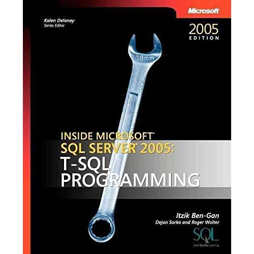 [(T-SQL Programming : Inside Microsoft SQL Server 2005)] [By (author) Itzik Ben-Gan ] published on (June, 2006)