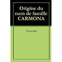 Origine du nom de famille CARMONA (Oeuvres courtes)