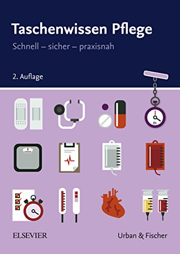 Taschenwissen Pflege: Schnell - sicher - praxisnah