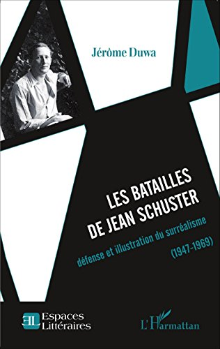 les-batailles-de-jean-schuster-dfense-et-illustration-du-surralisme-1947-1969