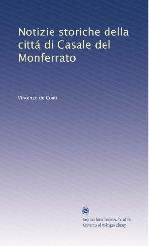 Notizie storiche della cittá di Casale del Monferrato (Volume 2) (Italian Edition)