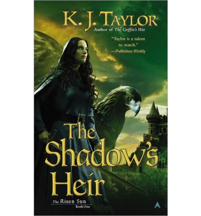 [The Shadow's Heir] [by: K J Taylor]
