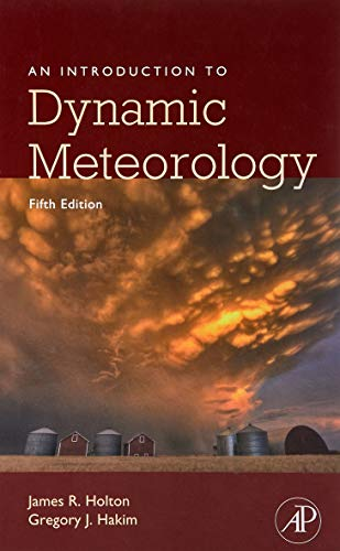 An Introduction to Dynamic Meteorology (International Geophysics)