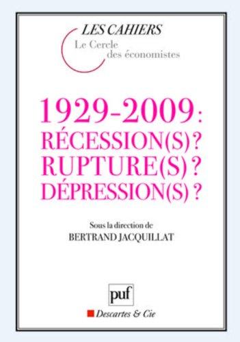 1929-2009 Récessions ? Ruptures ? Dépressions ?