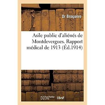 Asile public d'aliénés de Montdevergues. Rapport médical de 1913
