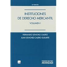 Instituciones de Derecho Mercantil. Volumen I (Papel + e-book) (Manuales)