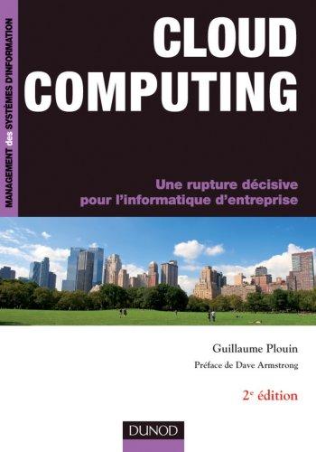 Cloud Computing - 2e éd. : Une rupture décisive pour l'informatique d'entreprise (Management des systèmes d'information) epub pdf