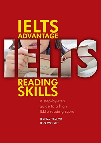 IELTS Advantage Reading Skills: A Step-by-Step Guide to a High IELTS Reading Score. (Delta Exam Preparation)