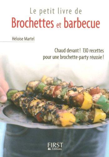 Le Petit Livre de - Brochettes et Barbecue par Héloïse MARTEL