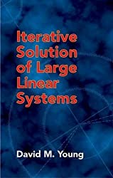 Iterative Solution of Large Linear Systems (Dover Books on Mathematics) by David M. Young (2003-07-02)