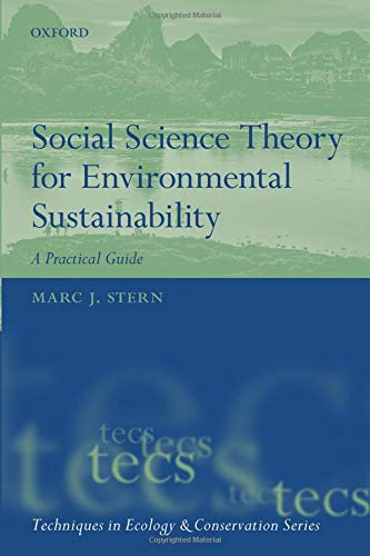 Social Science Theory for Environmental Sustainability: A Practical Guide (Techniques in Ecology & Conservation) por Marc J. Stern