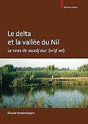 Le delta et la vallée du Nil : Le sens de ouadj our (w3d wr)