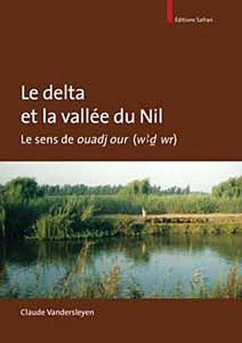 Le delta et la vallée du Nil : Le sens de ouadj our (w3d wr) par Claude Vandersleyen