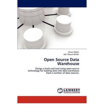 [(Open Source Data Warehouse )] [Author: Ahsan Habib] [Nov-2011] par Ahsan Habib