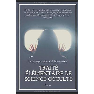 TRAITÉ ÉLÉMENTAIRE DE SCIENCE OCCULTE: septième édition révisée et augmentée