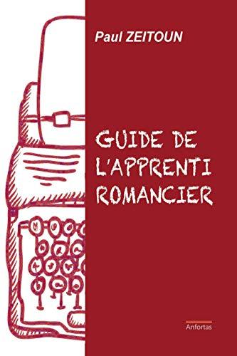 Le guide de l'apprenti romancier