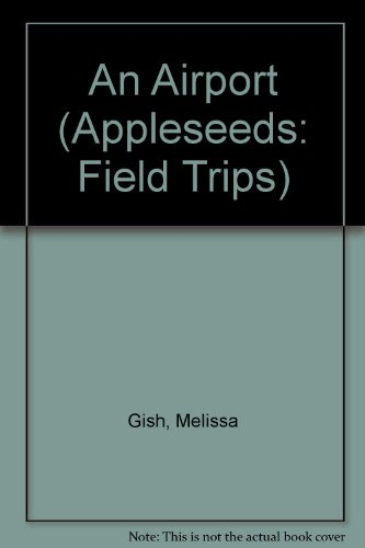An Airport (Field Trips) (Airport 6 Apple)