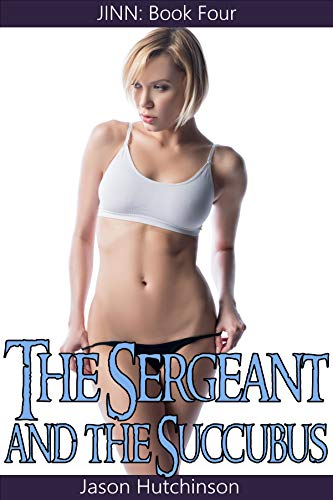 The Sergeant and the Succubus (Jinn Book 4) (English Edition)