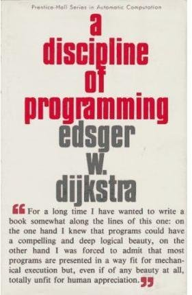[A Discipline of Programming] (By: Edsger W. Dijkstra) [published: June, 1976]
