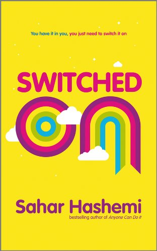 Switched On: You have it in you, you just need to switch it on (English Edition)