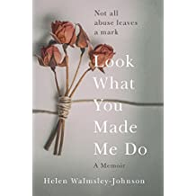 Look What You Made Me Do: A Powerful Memoir of Coercive Control (English Edition)