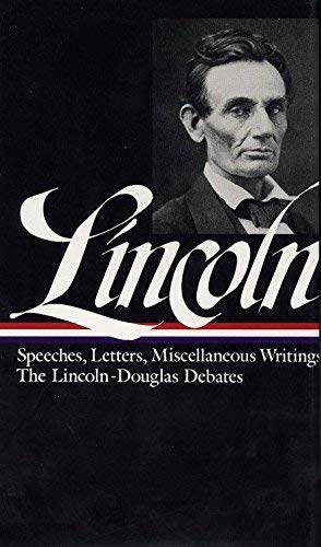 Lincoln: Speeches and Writings 1832-1858 (Library of America) by Abraham Lincoln(1989-10-01)