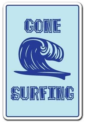 HSSS Dekoschild Spruch Gone Surfen Schild Surf Surfer Schild Strand Deko Geschenk Surfbrett Boogie Board Schild Metall Aluminium Schild Sicherheits-Schild