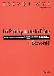 La Pratique de la Flute: 1 Sonorite