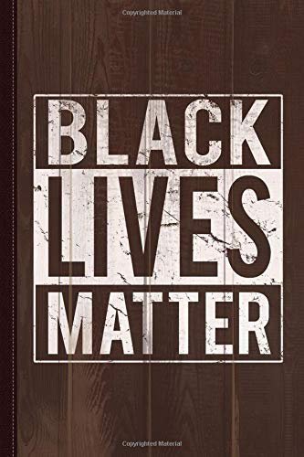 Black Lives Matter Journal Notebook: Blank Lined Ruled For Writing 6x9 120 Pages