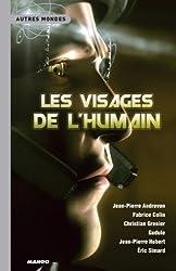 Les visages de l'humain : Anthologie