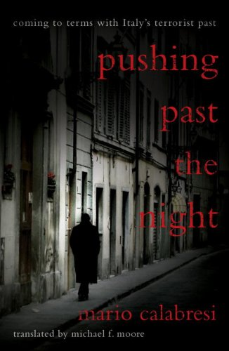 [(Pushing Past the Night: Coming to Terms with Italy's Terrorist Past )] [Author: Mario Calabresi] [Oct-2009]